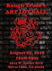 Rough Trade Art Lot Sale - Sat., Aug. 25th, 2012 from 12pm-6pm
